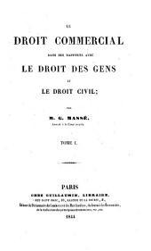 Le droit commercial dans ses rapports avec le droit des gens et le droit civil: 1, Volume2