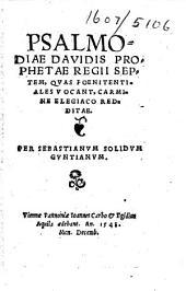 Psalmodiæ Dauidis ... septem, quas pœnitentiales uocant, carmine elegiaco redditæ. Per Sebastianum Solidum