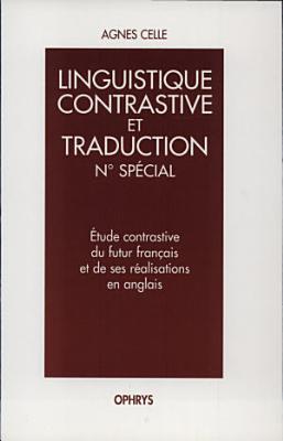 Etude contrastive du futur fran  ais et de ses r  alisations en anglais PDF