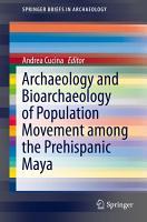 Archaeology and Bioarchaeology of Population Movement among the Prehispanic Maya PDF