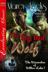 The Big, Bad Wolf [The Werewolves of Willow Lake 7]