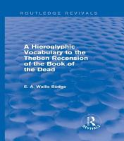 A Hieroglyphic Vocabulary to the Theban Recension of the Book of the Dead  Routledge Revivals  PDF