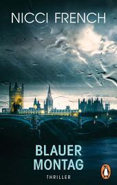 Blauer Montag: Thriller - Ein Fall für Frieda Klein 1