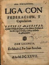 1622, a los 15 de Enero. Liga, confederación y capitulación entre sv magestad el señor obispo de Coyra y los señores grisones de las dos ligas Grisa y Cade y señoría de Mayenfelt