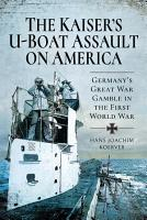 The Kaiser s U Boat Assault on America PDF