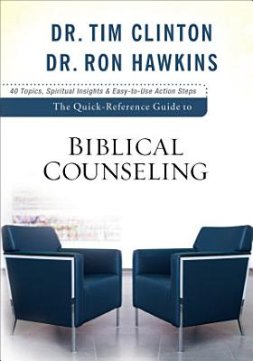 The Quick Reference Guide to Biblical Counseling