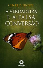 A verdadeira e a falsa conversão
