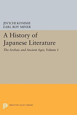 A History of Japanese Literature  Volume 1