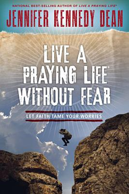 Live a Praying Life   Without Fear