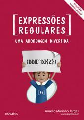 Expressões Regulares - 5a edição: Uma Abordagem Divertida, Edição 5