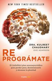 Reprográmate (Colección Vital): El (infalible) plan neuroayurvédico para perder peso y desintoxicarte