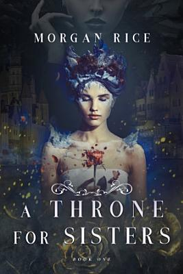 A Throne for Sisters  Book One