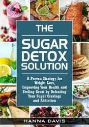 The Sugar Detox Solution A Proven Strategy For Weight Loss  Book PDF