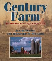 Century Farm: One Hundred Years on a Family Farm