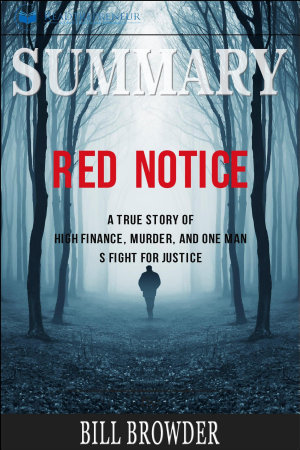 Summary  Red Notice  A True Story of High Finance  Murder