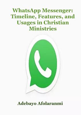 WhatsApp Messenger  Timeline  Features  and Usages in Christian Ministries