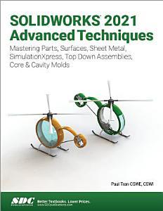 SOLIDWORKS 2021 Advanced Techniques PDF