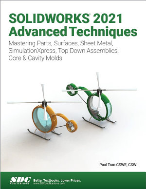 SOLIDWORKS 2021 Advanced Techniques
