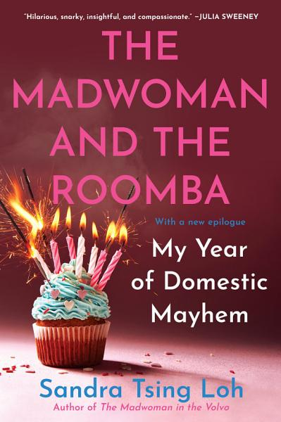 Download The Madwoman and the Roomba  My Year of Domestic Mayhem Book