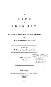 The Life of John Jay: The life of John Jay