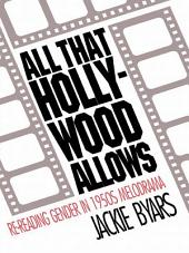 All that Hollywood Allows: Re-reading Gender in 1950s Melodrama