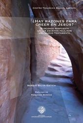 Hay razones para creer en Jesús: Buscando respuestas en los escritos paulinos de el Nuevo Testamento