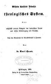 Theologisches system: eine möglichst correcte ausgabe des lateinischen textes und dessen uebertragung in's deutsche
