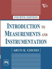 INTRODUCTION TO MEASUREMENTS AND INSTRUMENTATION: Edition 4