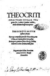 Theocriti Syracusani Idyllia trigintasex, Latino carmine reddita, Helio Eobano Hesso interprete. ..