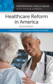 Healthcare Reform in America: A Reference Handbook, 2nd Edition: A Reference Handbook, Edition 2