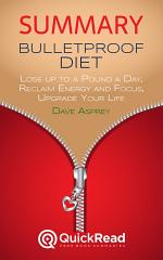 """Summary of """"Bulletproof Diet"""" by Dave Asprey - Free book by QuickRead.com"""
