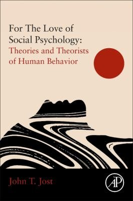 For The Love of Social Psychology: Essays on The Study of Human Nature