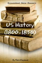 US History (1800-1850): Fifth Grade Social Science Lesson, Activities, Discussion Questions and Quizzes