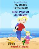 German Children's Book: My Daddy Is the Best. Mein Papa Ist der Beste