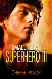 Small Town Superhero III