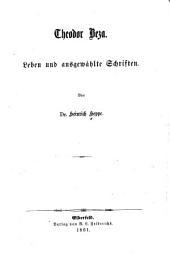 Theodor Beza: Leben und ausgewählte schriften