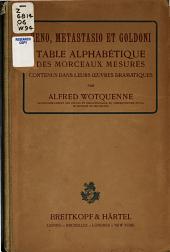 Table alphabétique des morceaux mesurés contenus dans les oeuvres dramatiques de Zeno, Metastasio et goldoni