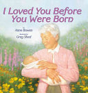 I Loved You Before You Were Born Book