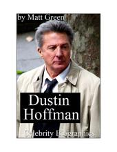 Celebrity Biographies - The Amazing Life Of Dustin Hoffman - Famous Stars