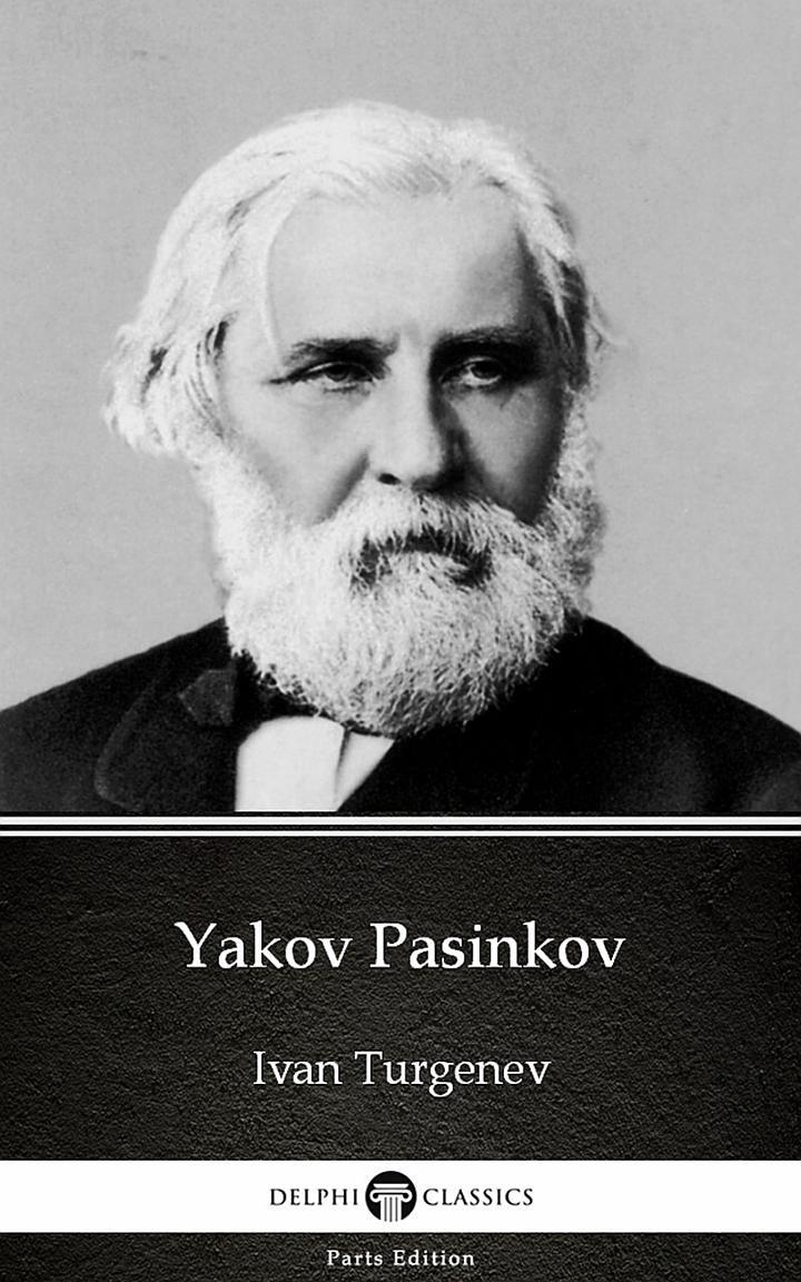 Yakov Pasinkov by Ivan Turgenev - Delphi Classics (Illustrated)