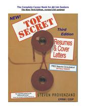 TOP SECRET Resumes & Cover Letters, the Third Edition Ebook: The Complete Career Ebook for All Job Seekers by a Resume Expert and former Corporate Recruiter