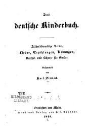 Das deutsche kinderbuch: altherkömmliche rieme, lieder erzählungen, uebungen, räthsel und scherze für kinder