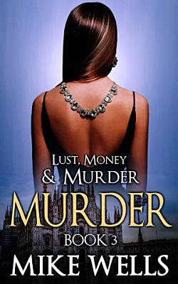 Lust  Money   Murder   Book 3  Murder  Book 1 Free   PDF