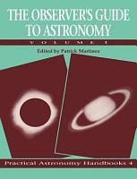 The Observer s Guide to Astronomy  Volume 1 PDF