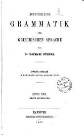 Ausführliche Grammatik der griechischen Sprache: Band 1,Teile 1-2
