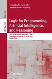 Logic for Programming, Artificial Intelligence, and Reasoning: 17th International Conference, LPAR-17, Yogyakarta, Indonesia, October 10-15, 2010, Proceedings