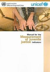 Manual for the Measurement of Juvenile Justice Indicators