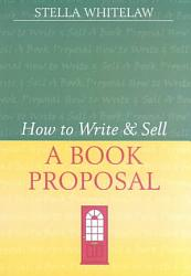 How To Write And Sell A Book Proposal Book PDF