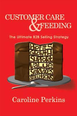 Customer Care & Feeding