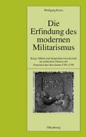 Die Erfindung des modernen Militarismus PDF